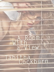 A Room With a View ebook by Tabitha Cockburn
