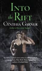 Into the Rift ebook by Cynthia Garner