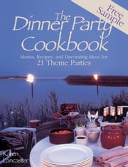 Dinner Party Cookbook—Free Sample - Menus Recipes andDecorating ideas for 2 Theme Parties ebook by Karen Lancaster