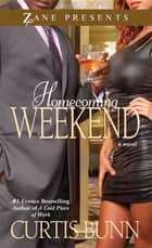 Homecoming Weekend - A Novel ebook by Curtis Bunn