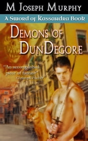 Demons of DunDegore Ebook di M Joseph Murphy