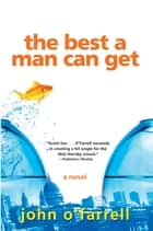 The Best a Man Can Get ebook by John O'Farrell