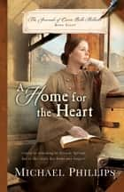 A Home for the Heart ebook by Michael Phillips