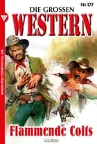 Die großen Western 177 - Flammende Colts ebook by R. S. Stone