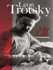 My Life - An Attempt at an Autobiography ebook by Leon Trotsky