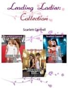 Leading Ladies: Collection eBook by Scarlett Cantrell