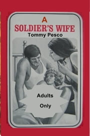 A Soldier's Wife ebook by Tommy Pesco