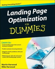 Landing Page Optimization For Dummies ebook by Martin Harwood,Michael Harwood