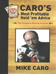 Caro's Most Profitable Hold'em Advice ebook by Mike Caro