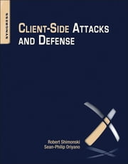 Client-Side Attacks and Defense ebook by Sean-Philip Oriyano,Robert Shimonski