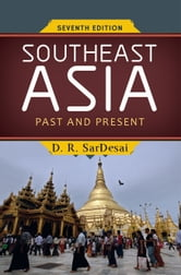 Southeast Asia - Past and Present ebook by D R SarDesai