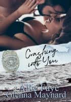 Crashing Into You ebook by Allie Faye, Glenna Maynard