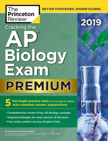 Cracking the AP Biology Exam 2019, Premium Edition - 5 Practice Tests + Complete Content Review ebook by The Princeton Review