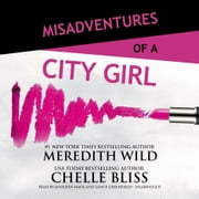 Misadventures of a City Girl audiobook by Meredith Wild, Chelle Bliss