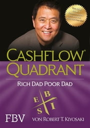 Cashflow Quadrant: Rich dad poor dad ekitaplar by Robert T. Kiyosaki