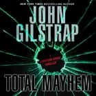 Total Mayhem audiobook by John Gilstrap, Basil Sands