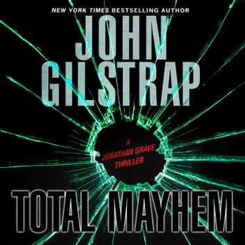 Total Mayhem audiobook by John Gilstrap