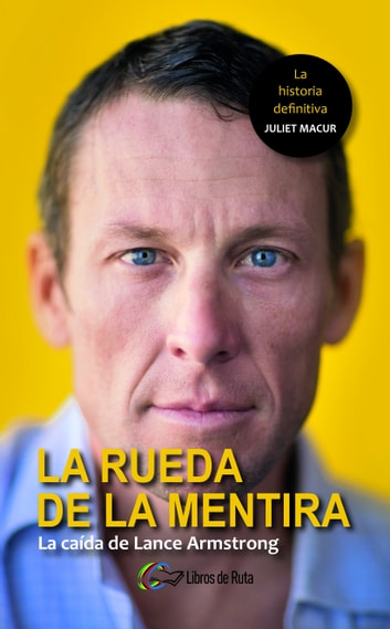 La rueda de la mentira ebook by Juliet Macur