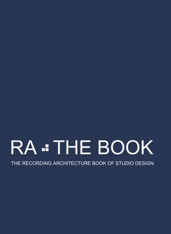 RA The Book Vol 3 - The Recording Architecture Book of Studio Design ebook by Roger D'Arcy
