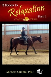 Coach's Corral 5 Rides to Relaxation: Part I ebook by Michael Guerini