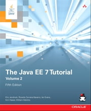 The Java EE 7 Tutorial - Volume 2 ebook by Eric Jendrock,Ian Evans,Devika Gollapudi,Kim Haase,Chinmayee Srivathsa,Ricardo Cervera-Navarro,William Markito