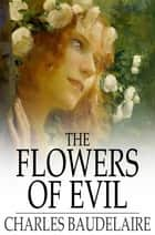 The Flowers of Evil ebook by Charles Baudelaire, Cyril Scott