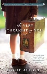 The Very Thought of You - A Novel ebook by Rosie Alison