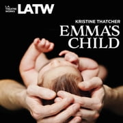 Emma's Child audiobook by Kristine Thatcher, Kristine Thatcher