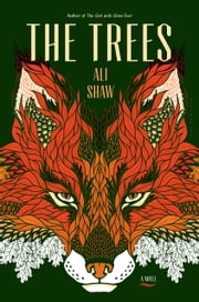 The Trees ebook by Ali Shaw