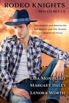 Rodeo Knights Boxed Set 1-3 - Rodeo Knights ebook by Lisa Mondello, Margaret Daley, Lenora Worth