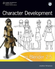 Character Development in Blender 2.5 ebook by Jonathan Williamson