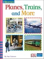iOpener: Planes, Trains, and More ebook by Sue Graves