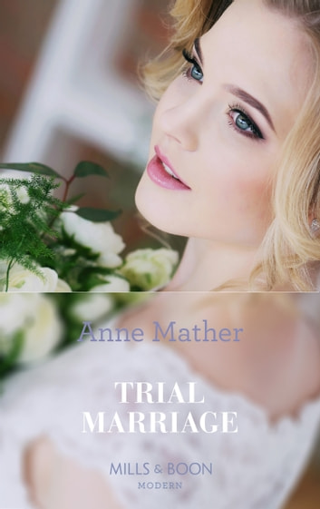 A Trial Marriage (Mills & Boon Modern) (The Anne Mather Collection) ebook by Anne Mather