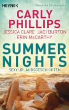 Summer Nights - Sexy Urlaubsgeschichten ebook by Carly Phillips, Jaci Burton, Jessica Clare,...