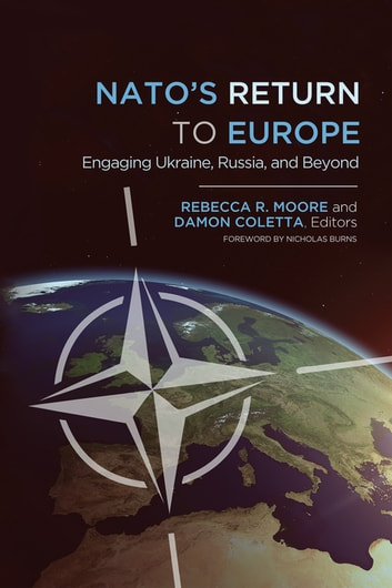 NATO's Return to Europe - Engaging Ukraine, Russia, and Beyond ebook by
