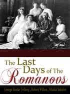 The Last Days of the Romanovs - George Gustav ebook by George Gustav