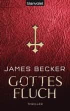 Gottesfluch - Thriller ebook by James Becker, Wolfgang Thon