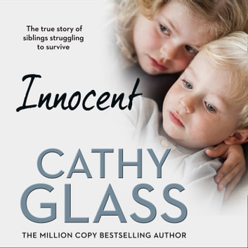 Innocent: The True Story of Siblings Struggling to Survive audiobook by Cathy Glass