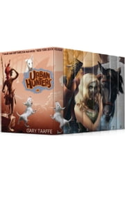 URBAN HUNTERS Box Set (Books 1-8) - Billy's Gotta Find Some Girls ebook by Gary Taaffe