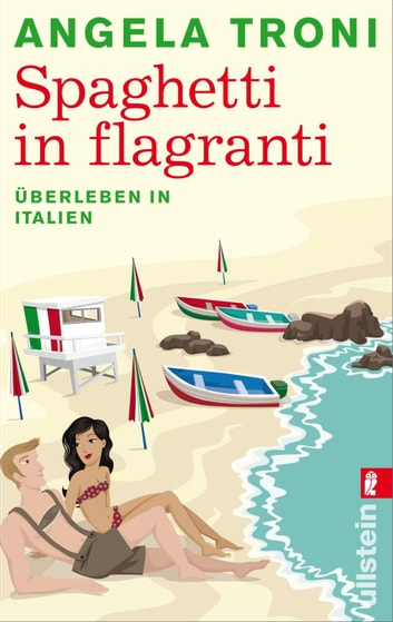 Spaghetti in flagranti - Überleben in Italien ebook by Angela Troni