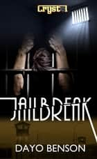 Jailbreak (Crystal 8.5) ebook by Dayo Benson