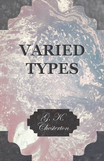 Varied Types eBook by G. K. Chesterton