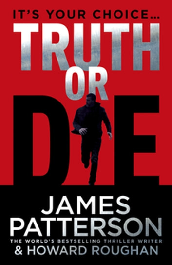 Truth or Die ebook by James Patterson