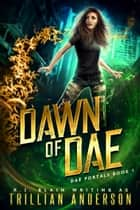 Dawn of Dae ebook by R.J. Blain, Trillian Anderson