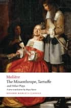 The Misanthrope, Tartuffe, and Other Plays ebook by Maya Slater