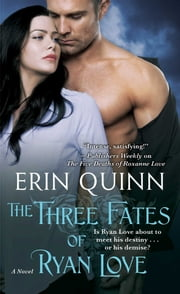The Three Fates of Ryan Love ebook by Erin Quinn