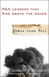Deals from Hell - M&A Lessons that Rise Above the Ashes ebook by Robert F. Bruner