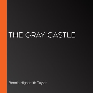 Gray Castle, The audiobook by Bonnie Highsmith Taylor