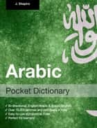 Arabic Pocket Dictionary ebook by John Shapiro