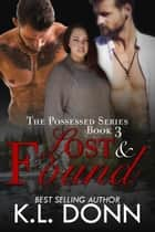 Lost & Found - The Possessed Series, #3 ebook by KL Donn